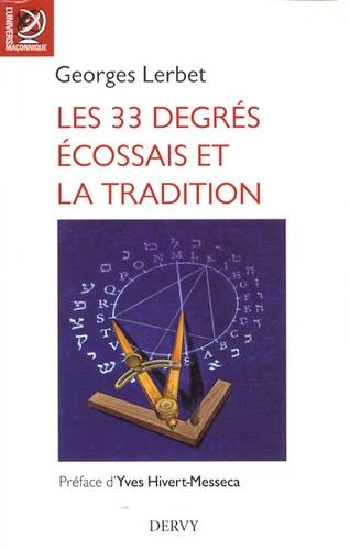 Georges Lerbet - Les 33 degrés écossais et la Tradition.
