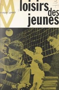 Georges Lerbet - Les loisirs des jeunes.