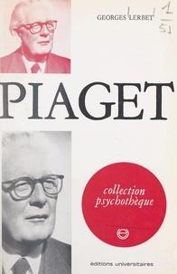 Georges Lerbet et Jean-Michel Palmier - Piaget.