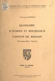Georges Leroux et Robert Loriot - Glossaire d'Étaves et Bocquiaux, canton de Bohain (Vermandois, Aisne) - Supplément au fascicule n°71-72, juin-septembre 1979 de la Revue de linguistique picarde.