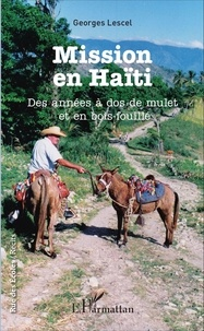 Mission en Haïti - Des années à dos de mulet et en bois-fouillé.pdf