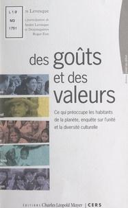 Georges Levesque et Alain Desjonquères - Des goûts et des valeurs - Ce qui préoccupe les habitants de la planète. Enquête sur l'unité et la diversité des cultures : Inde, Brésil, Burkina Faso, Chine, Japon.