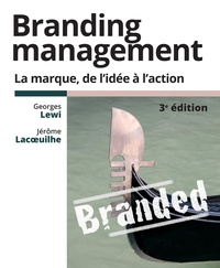 Georges Lewi et Jérôme Lacoeuilhe - Branding management - La marque, de l'idée à l'action.