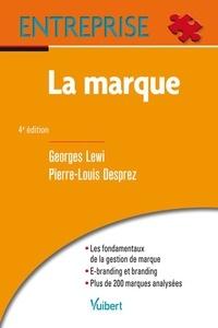 Georges Lewi et Pierre-Louis Desprez - La marque - Fondamentaux du branding.