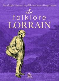 Georges Lionnais et Henri-Adolphe Labourasse - Le folklore lorrain.