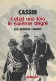 Georges Livanos et Gino Buscaini - Cassin - Il était une fois le sixième degré.