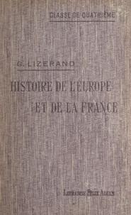 Georges Lizerand - Histoire de l'Europe, et particulièrement de la France, depuis la fin du Ve siècle jusqu'à la guerre de Cent ans.