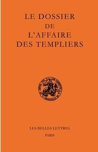 Georges Lizerand - Le dossier de l'affaire des Templiers.
