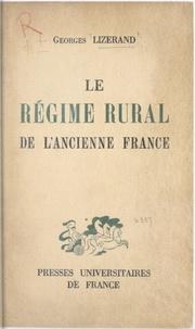Georges Lizerand - Le régime rural de l'ancienne France.