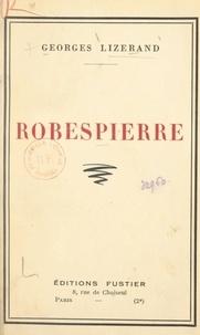 Georges Lizerand - Robespierre.