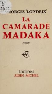 Georges Londeix - La camarade Madaka.