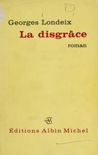 Georges Londeix - La disgrâce.