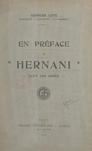 Georges Lote - En préface à Hernani - Cent ans après.