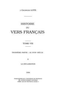 Georges Lote - Histoire du vers français. TomeVIII - Troisième partie: Le XVIIIe siècle. II. La déclamation.