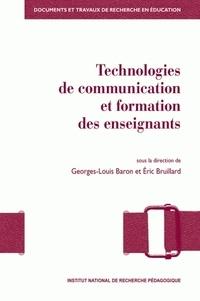 Georges-Louis Baron et Eric Bruillard - Technologies de communication et formation des enseignants - Vers de nouvelles modalités de professionnalisation ?.