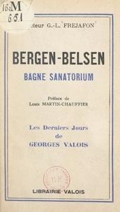 Georges-Louis Fréjafon et  Juvanon - Bergen-Belsen - Bagne sanatorium.