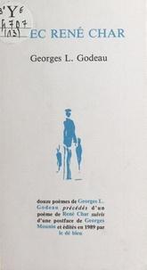 Georges Louis Godeau et Georges Mounin - Avec René Char.
