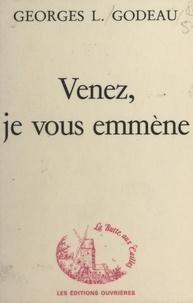 Georges Louis Godeau - Venez, je vous emmène.