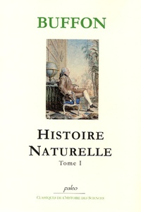 Georges-Louis Leclerc Buffon - Histoire Naturelle - Tome 1.