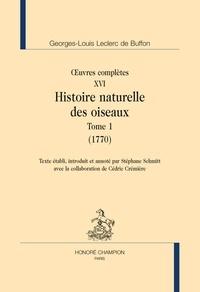 Georges-Louis Leclerc Buffon - Oeuvre complètes, Tome 16 - Histoire naturelle des oiseaux Tome 1, 1770.