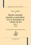 Georges-Louis Leclerc Buffon - Oeuvres complètes - Volume 10, Histoire naturelle, générale et particulière, avec la description du Cabinet du Roi Tome 10 (1763).