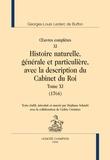 Georges-Louis Leclerc Buffon - Oeuvres complètes - Volume 11, Histoire naturelle, générale et particulière, avec la description du cabinet du roi Tome 11 (1764).