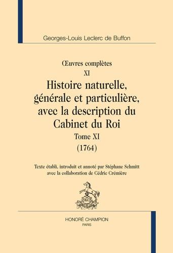 Georges-Louis Leclerc Buffon - Oeuvres complètes - Tome 11, Histoire naturelle, générale et particulière, avec la description du cabinet du roi (1764).