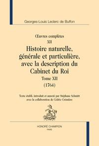 Georges-Louis Leclerc Buffon - Oeuvres complètes - Tome 12, Histoire naturelle, générale et particulière, avec la description du cabinet du roi (1764).