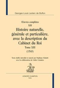 Georges-Louis Leclerc Buffon - Oeuvres complètes - Tome 13, Histoire naturelle, générale et particulière, avec la description du Cabinet du Roi (1765).