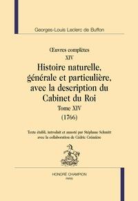 Georges-Louis Leclerc Buffon - Oeuvres complètes - Tome 14, Histoire naturelle, générale et particulière, avec la description du Cabinet du Roi (1766).