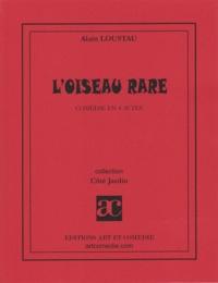 Georges Loustaunau-Lacau - L'oiseau rare.