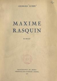 Georges Lubin - Maxime Rasquin.