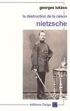 Georges Lukacs - La destruction de la raison - Nietzsche.