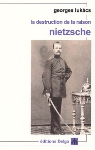 La destruction de la raison - Nietzsche.pdf