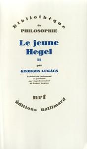 Georges Lukacs - Le jeune Hegel.