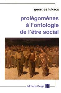 Georges Lukacs - Prolégomènes à l'ontologie de l'être social.