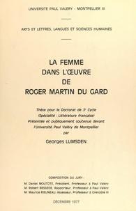Georges Lumsden - La femme dans l'œuvre de Roger Martin du Gard - Thèse pour le Doctorat de 3e cycle (spécialité : littérature française), présentée et publiquement soutenue devant l'Université Paul Valéry de Montpellier.