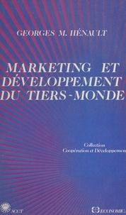 Georges M. Hénault - Marketing et développement du tiers monde : quelques applications au secteur agro-alimentaire en Afrique.