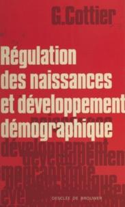 Georges M.-M. Cottier - Régulation des naissances et développement démographique - Perspectives philosophiques et théologiques.