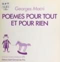 Georges Macri - Poèmes pour tout et pour rien.