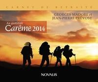 Georges Madore et Jean-Pierre Prévost - Carême 2014 au quotidien - Carnet de retraite.