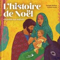 Georges Madore et Claude Cachin - L'histoire de Noël racontée aux enfants.