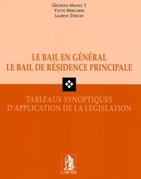 Georges Mahieu et Yvette Merchiers - Le bail en général, le bail de résidence principale - Tableaux synoptiques d'application de la législation.
