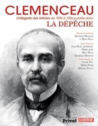 Georges Mailhos et Rémy Pech - Clemenceau - L'intégrale des articles de 1894 à 1906 publiés dans La Dépêche.