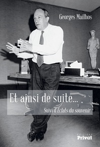 Georges Mailhos - Et ainsi de suite.