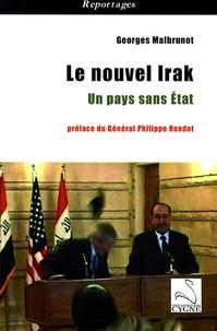 Georges Malbrunot - Le nouvel Irak - Un pays sans Etat.