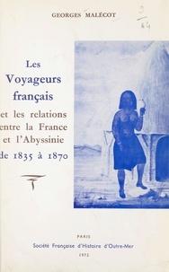 Georges Malécot et Paul Fleuriot de Langle - Les voyageurs français et les relations entre la France et l'Abyssinie, de 1835 à 1870.