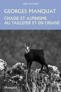 Georges Manquat - Chasse et alpinisme au Taillefer et en Oisans.