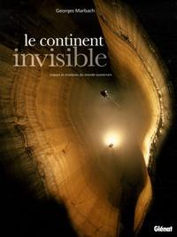 Galabria.be Le continent invisible - Trésors et mystères du monde souterrain Image