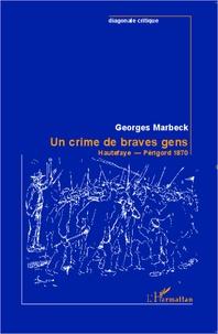 Georges Marbeck - Un crime de braves gens - Hautefaye - Périgord 1870.